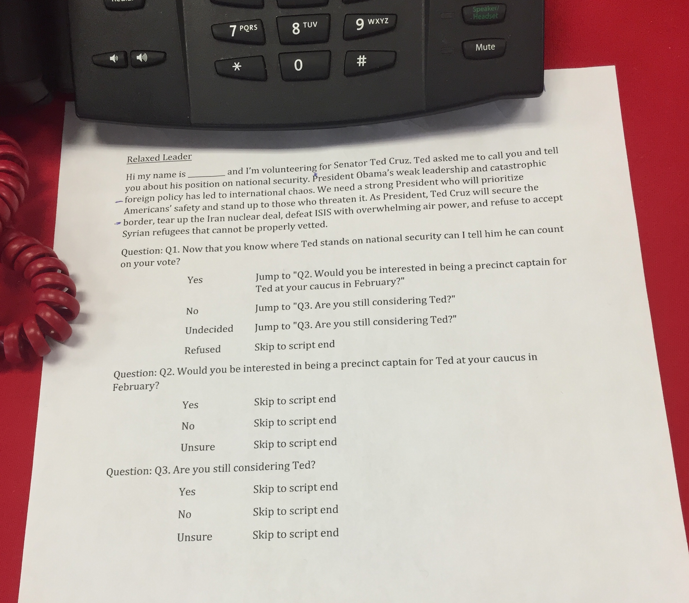 A call script used by the Ted Cruz campaign in Iowa. The phones are equipped with an interface that lets volunteers log voter responses directly into a database.